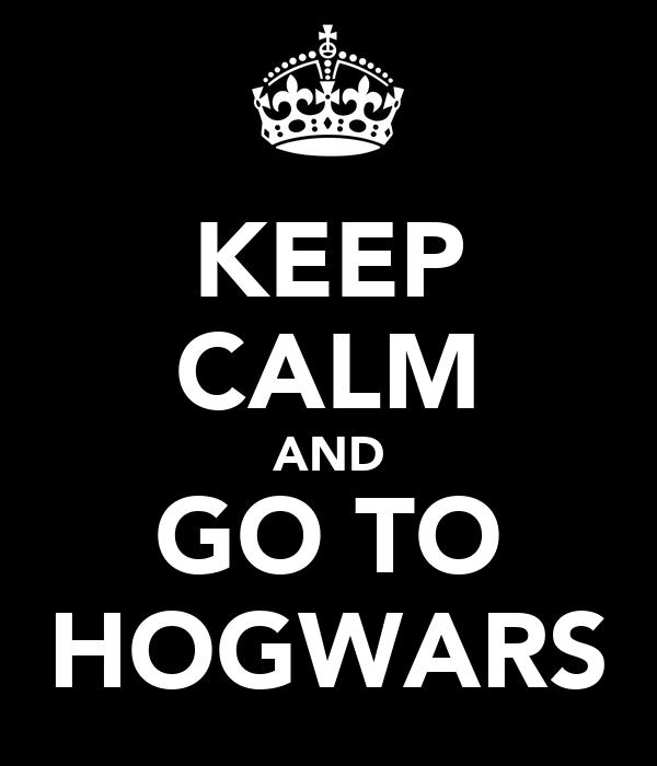 KEEP CALM AND GO TO HOGWARS