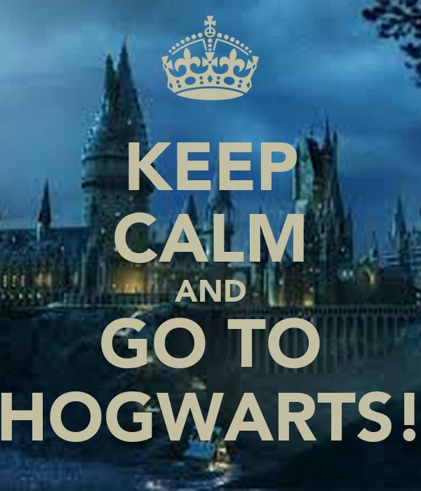 KEEP CALM AND GO TO HOGWARTS!