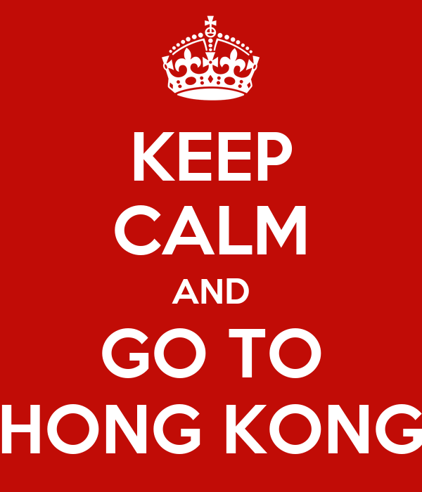 KEEP CALM AND GO TO HONG KONG