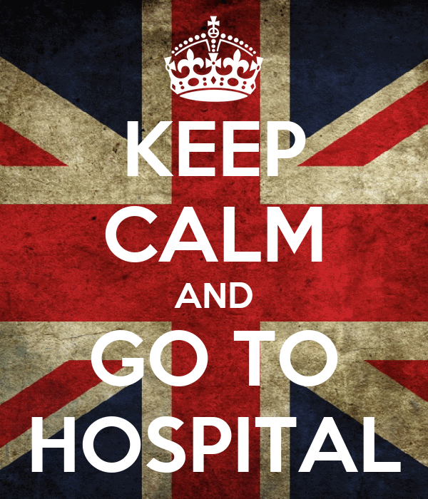 KEEP CALM AND GO TO HOSPITAL
