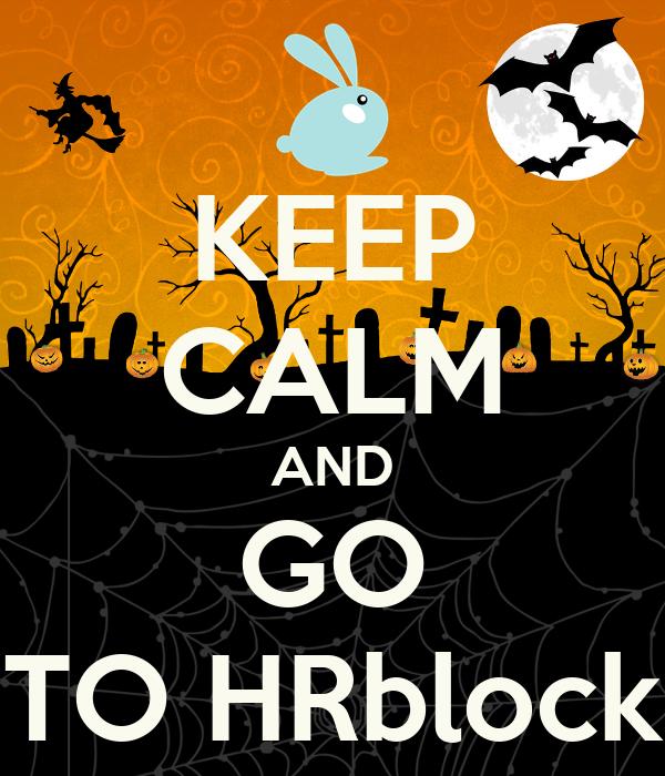 KEEP CALM AND GO TO HRblock
