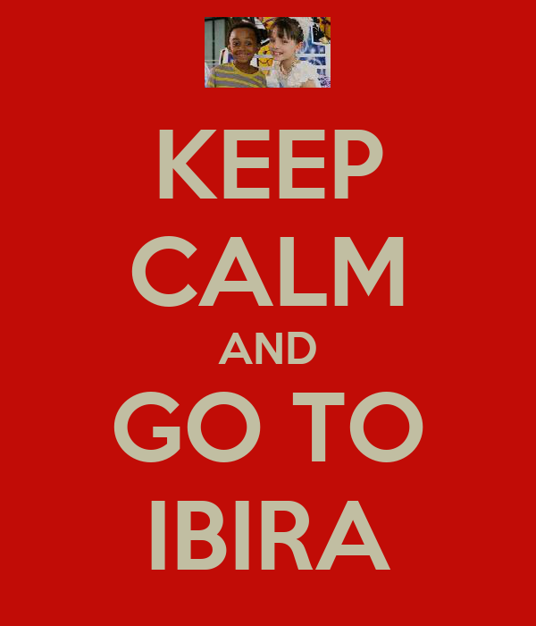 KEEP CALM AND GO TO IBIRA