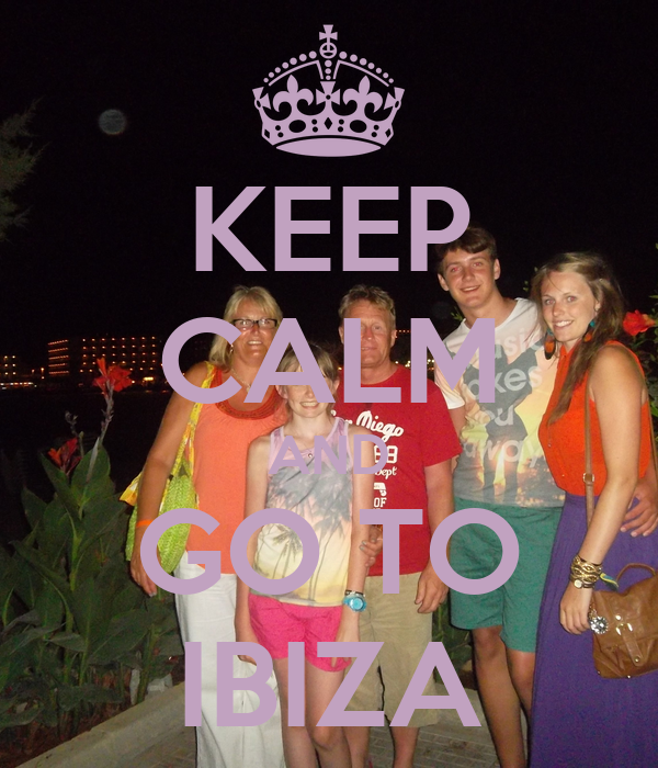 KEEP CALM AND GO TO IBIZA