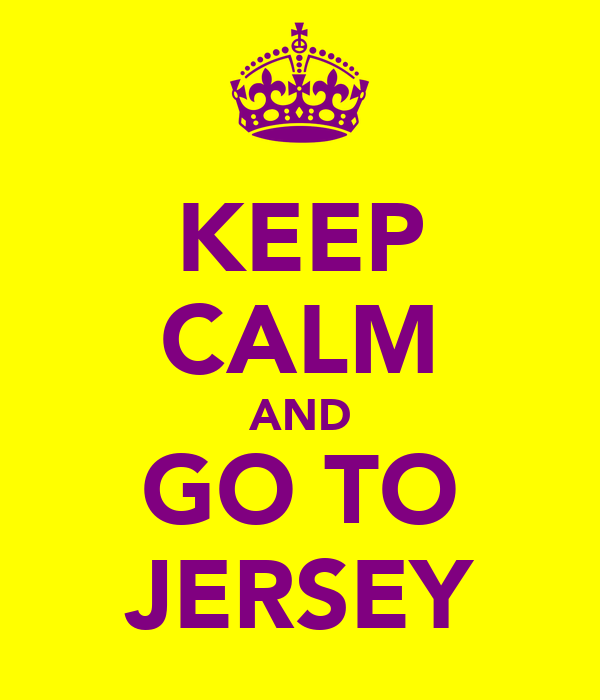 KEEP CALM AND GO TO JERSEY