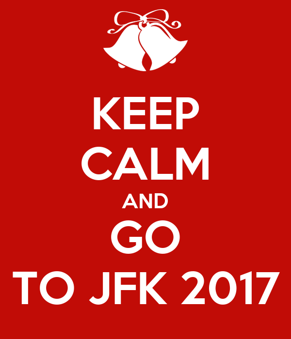 KEEP CALM AND GO TO JFK 2017
