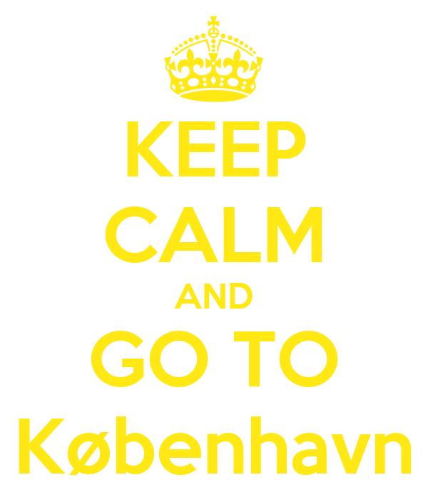 KEEP CALM AND GO TO København