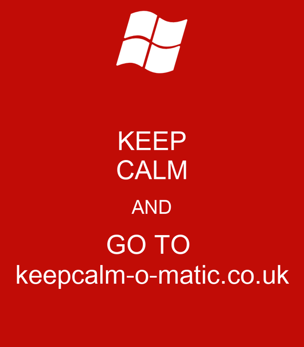 KEEP CALM AND GO TO  keepcalm-o-matic.co.uk