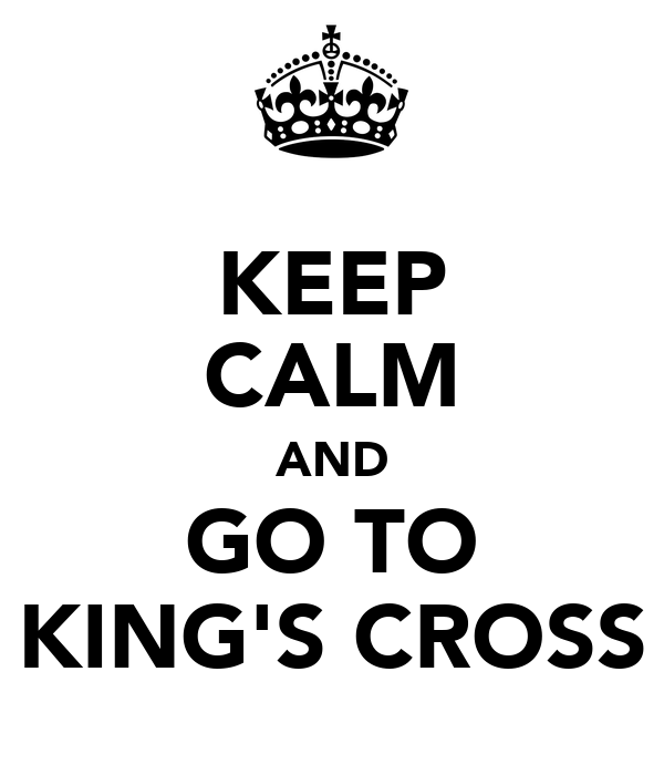 KEEP CALM AND GO TO KING'S CROSS