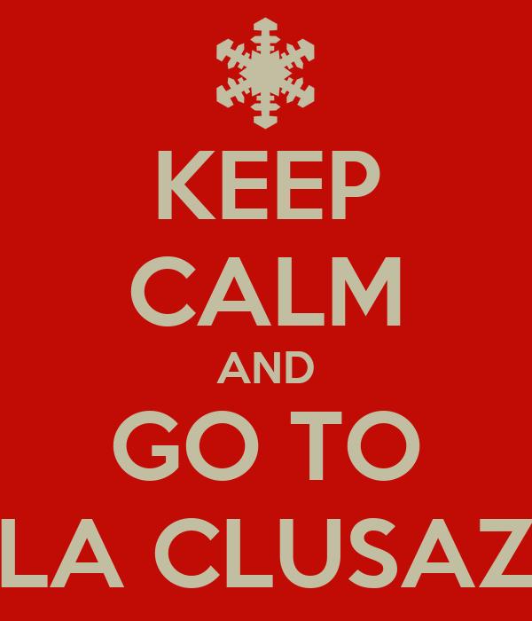KEEP CALM AND GO TO LA CLUSAZ