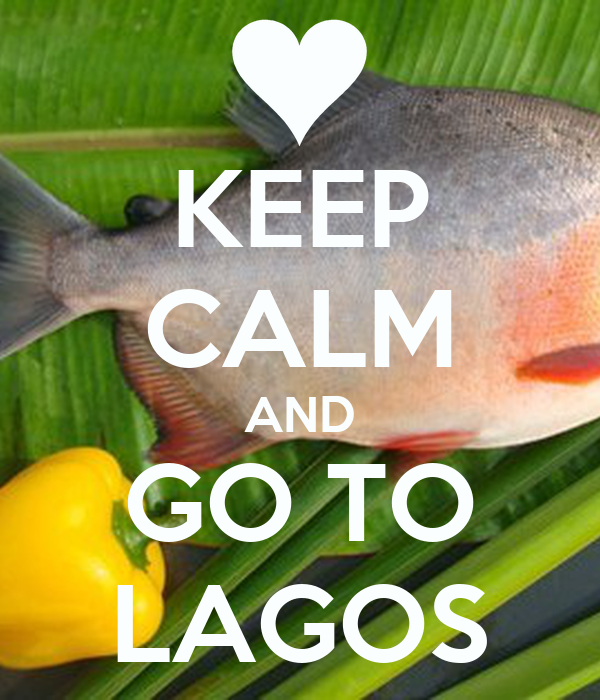 KEEP CALM AND GO TO LAGOS