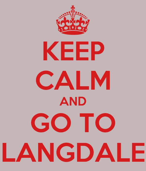 KEEP CALM AND GO TO LANGDALE