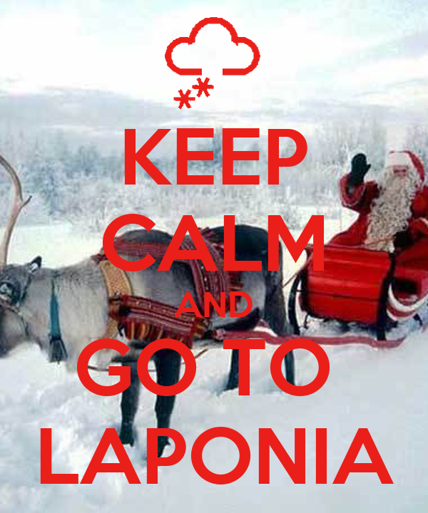 KEEP CALM AND GO TO  LAPONIA