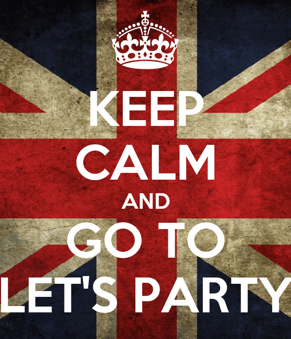 KEEP CALM AND GO TO LET'S PARTY