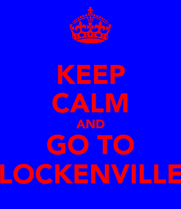 KEEP CALM AND GO TO LOCKENVILLE