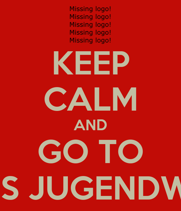 KEEP CALM AND GO TO LUCI'S JUGENDWEIHE