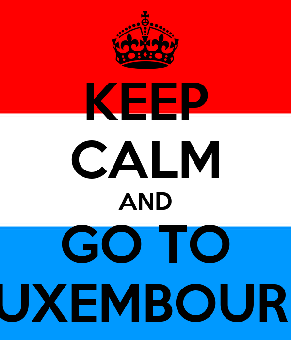 KEEP CALM AND GO TO LUXEMBOURG
