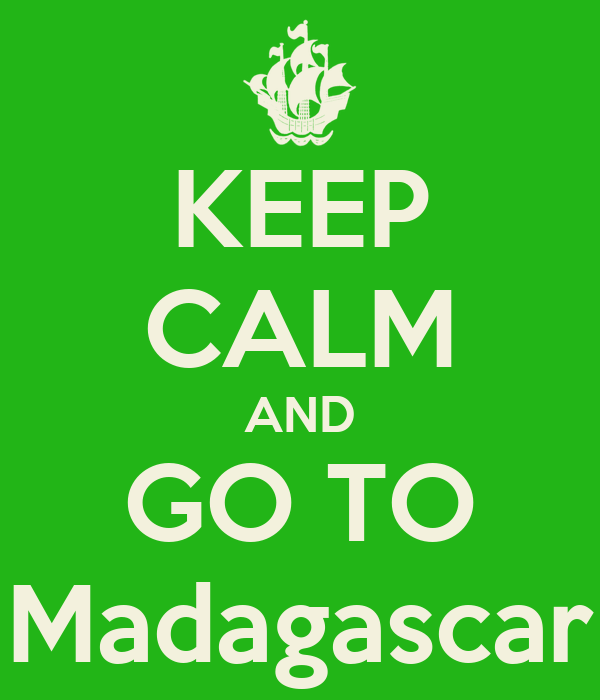 KEEP CALM AND GO TO Madagascar