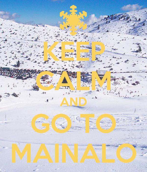 KEEP CALM AND GO TO MAINALO