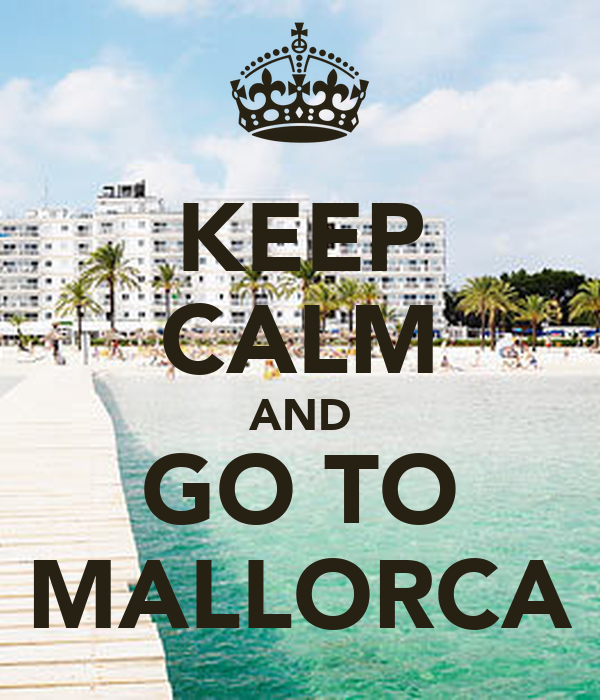 KEEP CALM AND GO TO MALLORCA