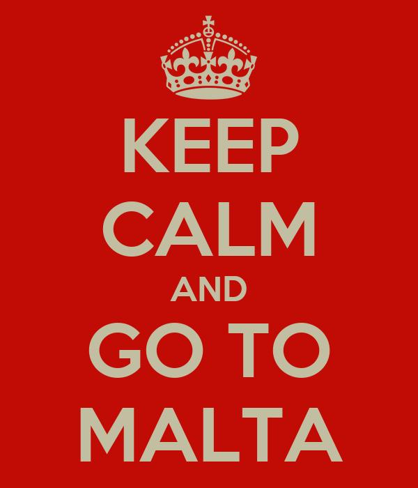 KEEP CALM AND GO TO MALTA