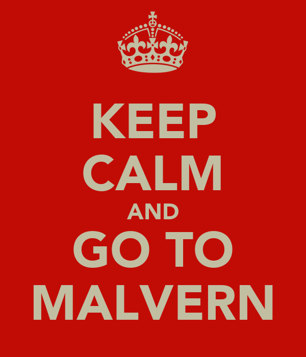 KEEP CALM AND GO TO MALVERN
