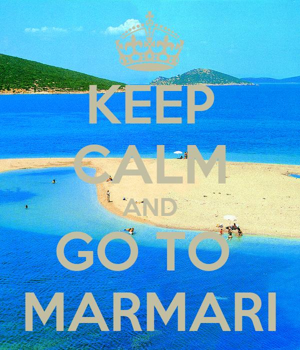 KEEP CALM AND GO TO  MARMARI