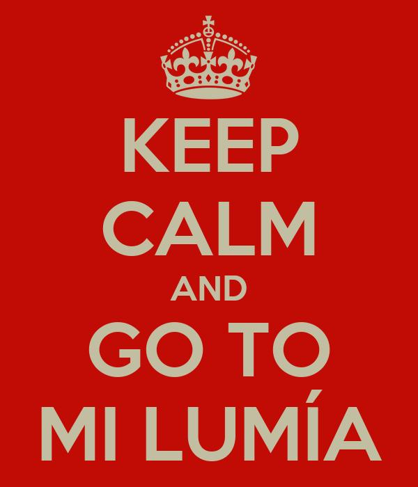KEEP CALM AND GO TO MI LUMÍA