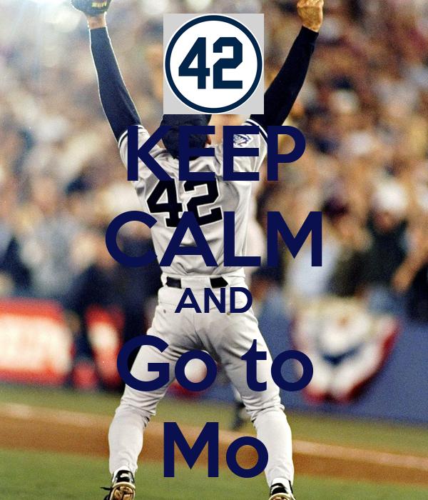 KEEP CALM AND Go to Mo