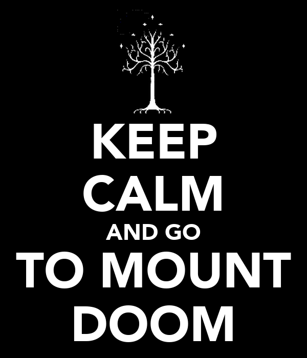 KEEP CALM AND GO TO MOUNT DOOM