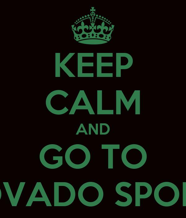 KEEP CALM AND GO TO MOVADO SPORTS