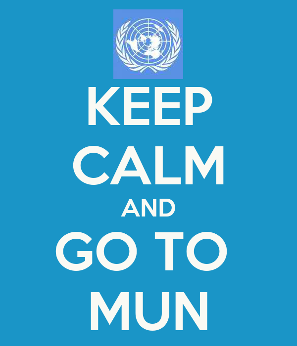 KEEP CALM AND GO TO  MUN