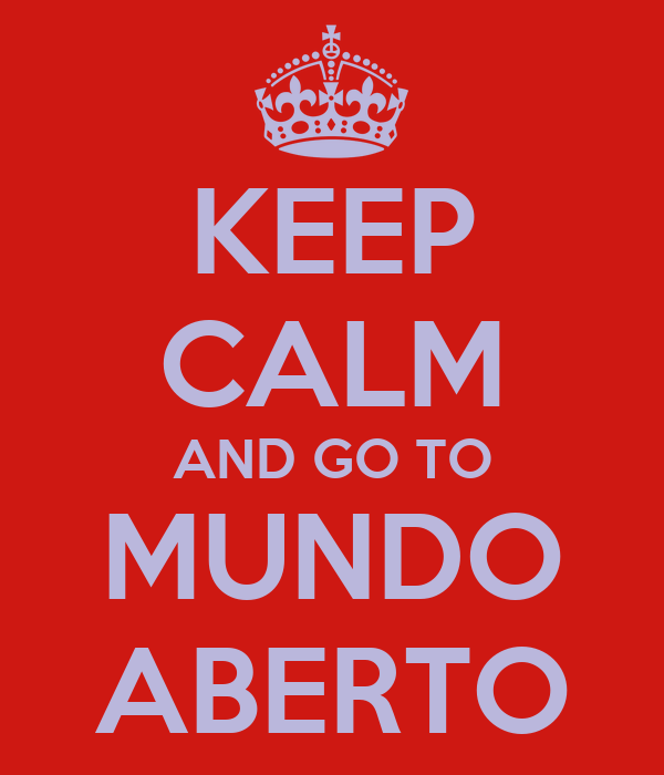 KEEP CALM AND GO TO MUNDO ABERTO
