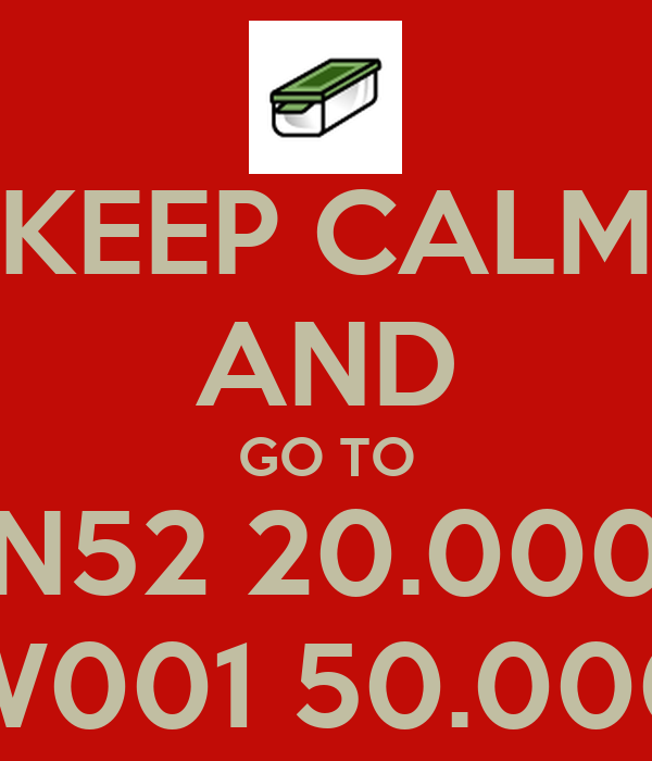 KEEP CALM AND GO TO N52 20.000 W001 50.000