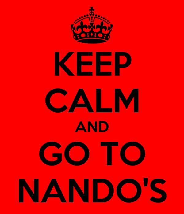 KEEP CALM AND GO TO NANDO'S