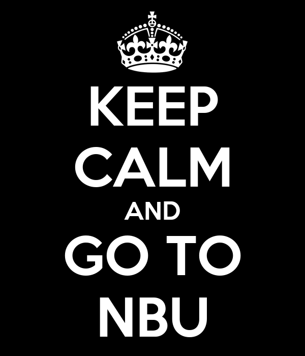 KEEP CALM AND GO TO NBU