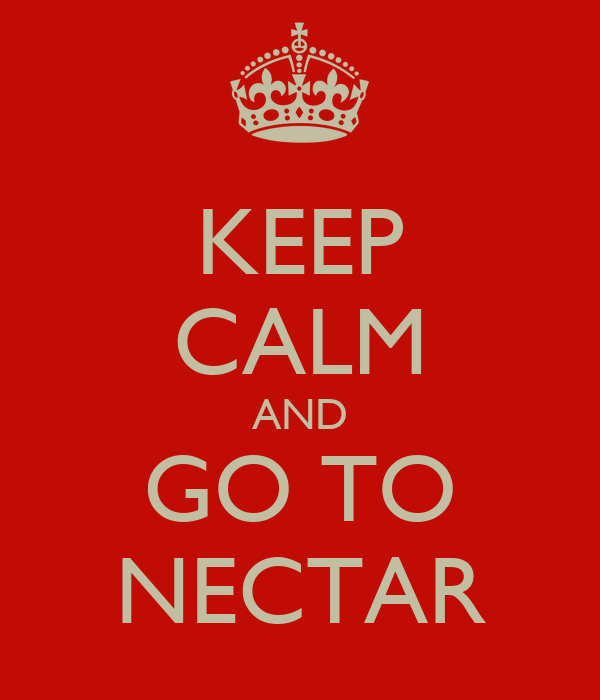KEEP CALM AND GO TO NECTAR