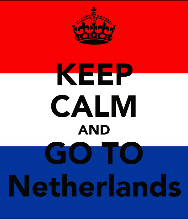KEEP CALM AND GO TO Netherlands