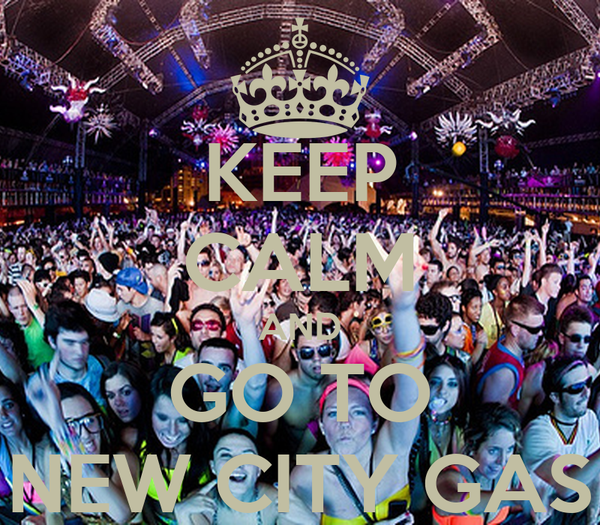 KEEP CALM AND GO TO NEW CITY GAS