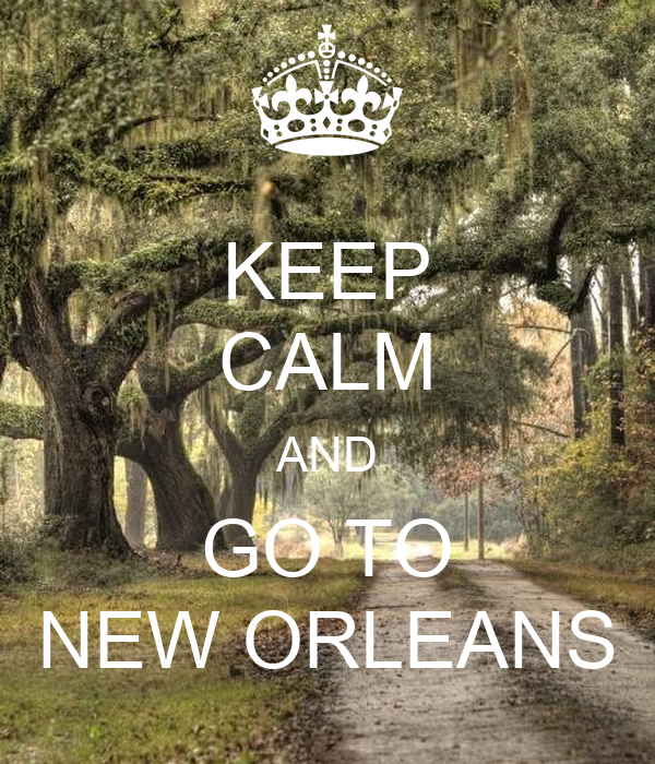 Keep calm and go to new orleans poster cole keep calm for Go to new orleans