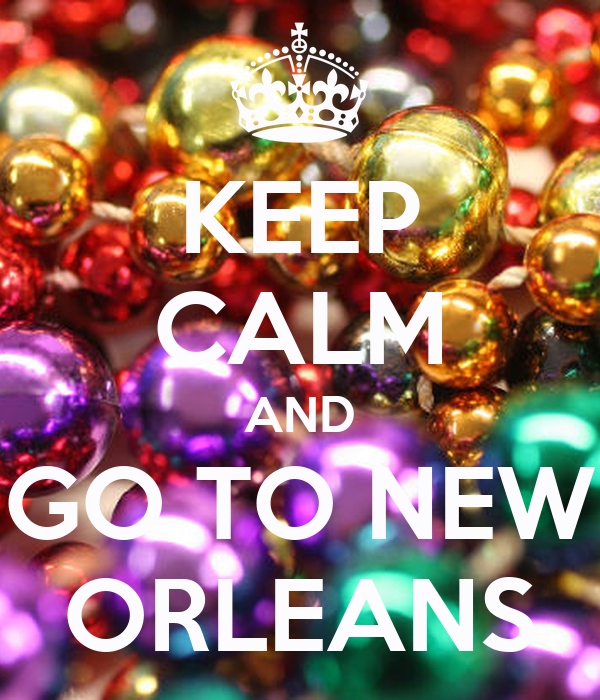 Keep calm and go to new orleans poster e keep calm o matic for Go to new orleans