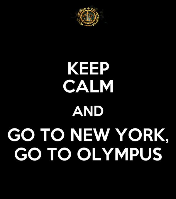 KEEP CALM AND GO TO NEW YORK, GO TO OLYMPUS