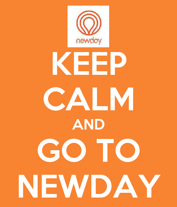 KEEP CALM AND GO TO NEWDAY