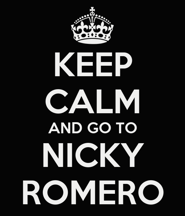 KEEP CALM AND GO TO NICKY ROMERO