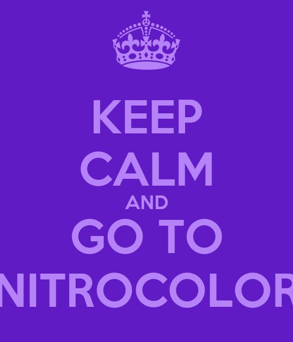KEEP CALM AND GO TO NITROCOLOR