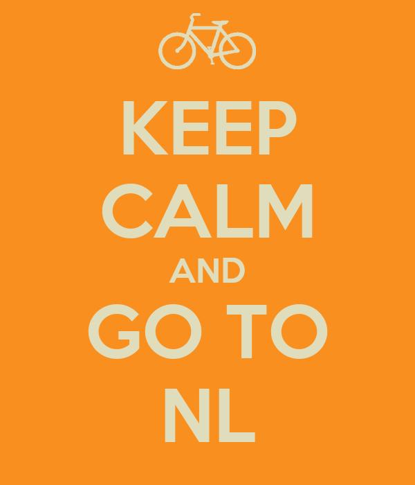 KEEP CALM AND GO TO NL