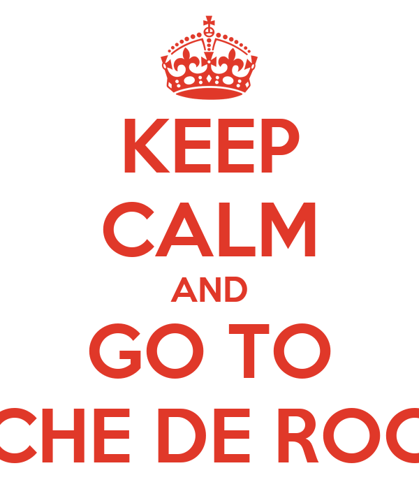 KEEP CALM AND GO TO NOCHE DE ROCK 2