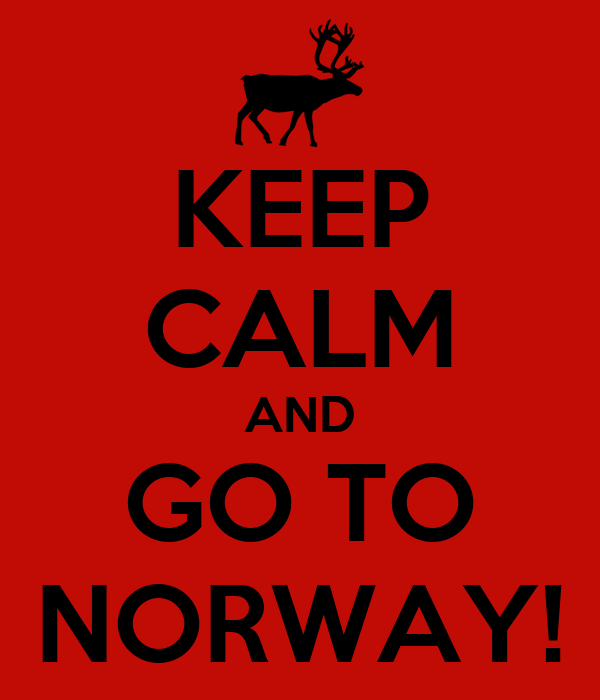 KEEP CALM AND GO TO NORWAY!