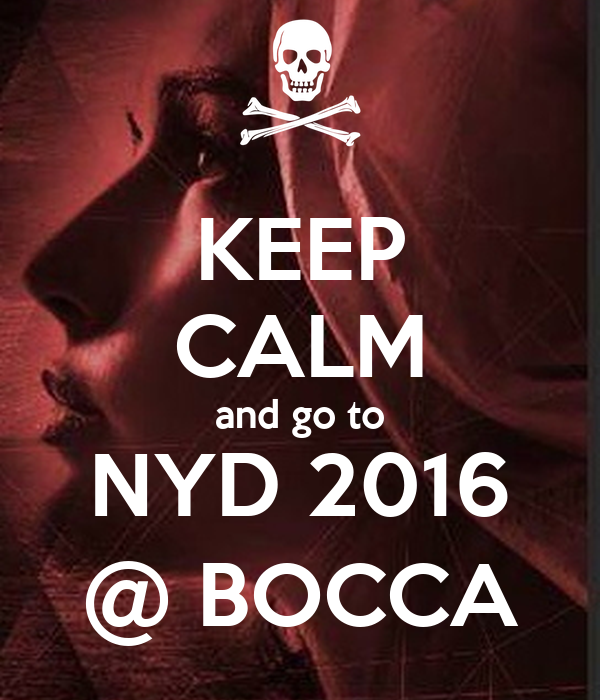 KEEP CALM and go to NYD 2016 @ BOCCA