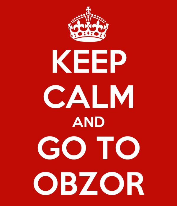 KEEP CALM AND GO TO OBZOR