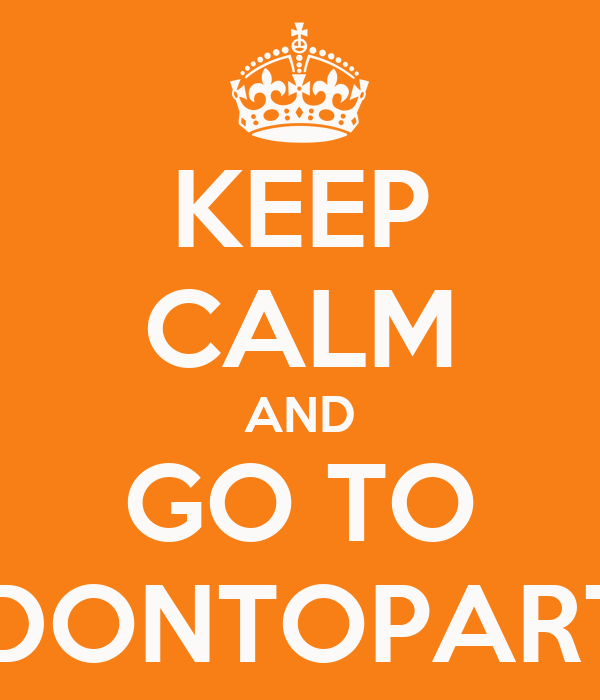 KEEP CALM AND GO TO ODONTOPARTY